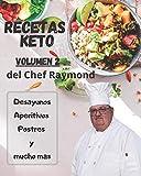 RECETAS Keto del Chef Raymond volumen 2: En español, para adelgazar, quemar grasa y fácil para principiantes