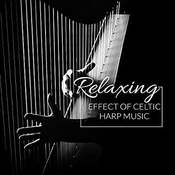 Relaxing Effect of Celtic Harp Music: Ambient 2019 New Age Music with Harp Melodies for Full Relaxation