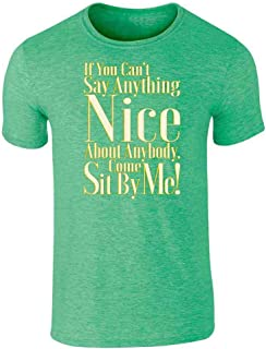 Pop Threads If You Can't Say Anything Nice Come Sit by Me! Funny Quote Graphic Tee T-Shirt for Men