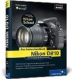 Nikon D810. Das Kamerahandbuch: Praxiswissen und Expertentipps zu Ihrer Kamera (Galileo Design)
