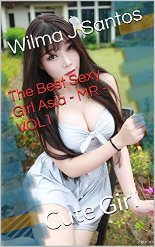 The Best Sexy Girl Asia - MR -VOL1: Cute Girl