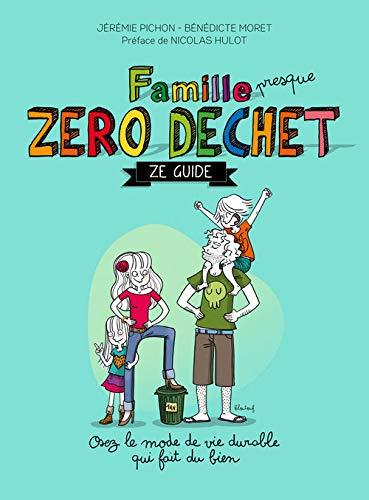 Livre : Famille zéro déchet, Ze guide, Jeremie Pichon (n° 1 des ventes)