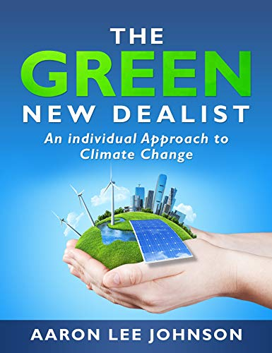 The Green New Dealist. 2020 Edition.: An individualized approach to conquering the issue of climate