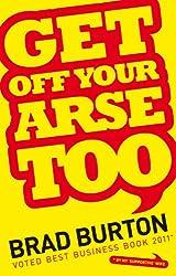 Brad Burton - Get Off Your Arse Too