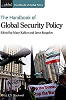 The Handbook of Global Security Policy (Handbooks of Global Policy)