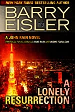 A Lonely Resurrection (Previously Published as Hard Rain and Blood from Blood) (A John Rain Novel)
