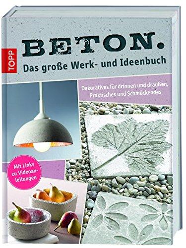 Das große Werk- und Ideenbuch: Dekoratives für drinnen und draußen, Praktisches und Schmückendes