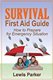 Survival First Aid Guide: How to Prepare for Emergency Situation