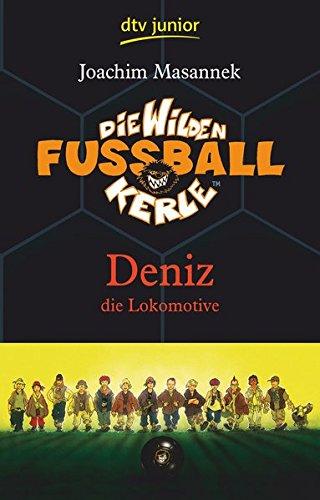 Die wilden Fußballkerle - Deniz die Lokomotive, Band 5 (Die Wilden Fußballkerle-Serie, Band 5)