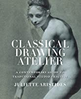 Classical Drawing Atelier (Export Edition): A Contemporary Guide to Traditional Studio Practice