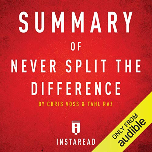 Summary of Never Split the Difference by Chris Voss and Tahl Raz Titelbild