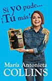 Si yo pude... ¡tú más! / If I Could...You Can Too! (Spanish Edition)