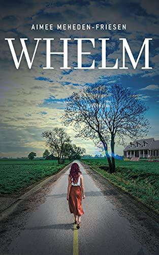 Whelm by [Aimee Meheden-Friesen]
