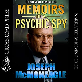 The Stargate Chronicles     Memoirs of a Psychic Spy, The Remarkable Life of U.S. Government Remote Viewer 001              By:                                                                                                                                 Joseph McMoneagle                               Narrated by:                                                                                                                                 Kevin Pierce                      Length: 11 hrs and 57 mins     135 ratings     Overall 4.4