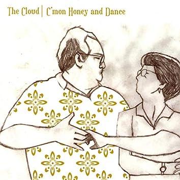 C'mon Honey and Dance