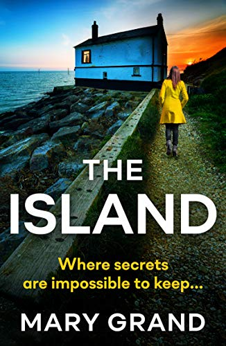 The Island: A heart-stopping psychological thriller that will keep you hooked in 2021 by [Mary Grand]