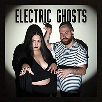 Electric Ghosts
