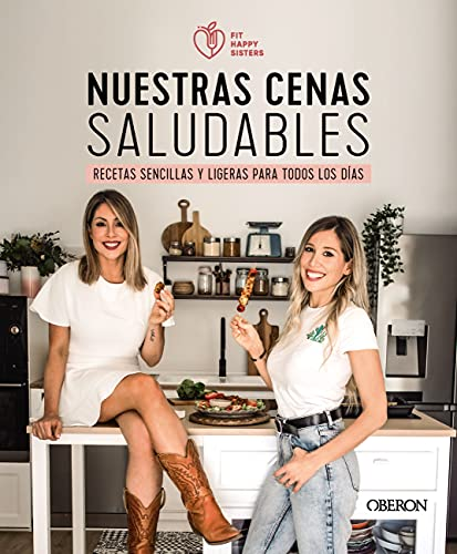Nuestras CENAS SALUDABLES de Ani y Sara Fit Happy Sisters