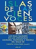 Islas de las cien voces. Las Islas Baleares en las literaturas alemana, francesa (Plural)