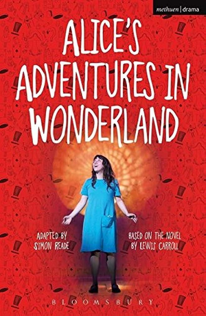 敗北生態学愛国的なAlice's Adventures in Wonderland (Methuen Drama Modern Plays)