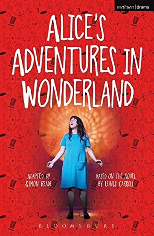 好ましい存在回転するAlice's Adventures in Wonderland (Methuen Drama Modern Plays)