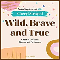 Wild, Brave, and True 2021 Calendar: A Year of Goodness, Bigness, and Forgiveness
