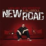 New Road - Michael van Merwyk And Bluesoul