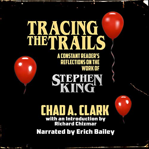 Tracing the Trails: A Constant Reader's Reflections on the Work of Stephen King audiobook cover art