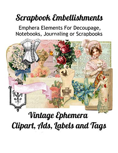 Compare Textbook Prices for Scrapbook Embellishments: Emphera Elements for Decoupage, Notebooks, Journaling or Scrapbooks. Vintage Ephemera Clipart, Ads, Labels and Tags  ISBN 9781689529440 by Media, Paper Moon