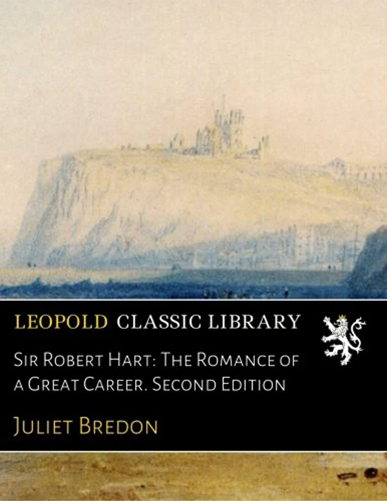 Sir Robert Hart: The Romance of a Great Career. Second Edition
