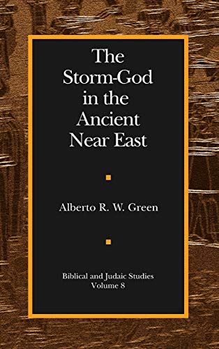 The Storm-God in the Ancient Near East (Biblical and Judaic Studies from the University of California, San Diego)