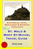 Saint Malo & Mont St-Michel Travel Guide: Sightseeing, Hotel, Restaurant & Shopping Highlights [Idioma Inglés]