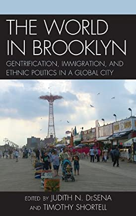 The World in Brooklyn: Gentrification, Immigration, and Ethnic Politics in a Global City (English Edition)
