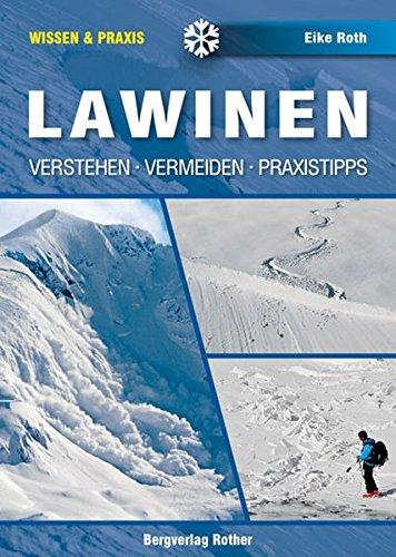 Lawinen: Verstehen - Vermeiden - Praxistipps (Wissen & Praxis)