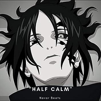 Half Calm