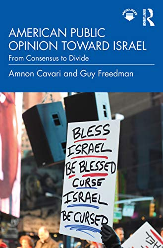 American Public Opinion toward Israel: From Consensus to Divide (English Edition)