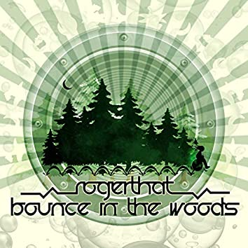 Bounce in the Woods
