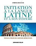Initiation à la langue latine et à son système - 4e éd. - Manuel pour les grands débutants - Manuel pour les grands débutants