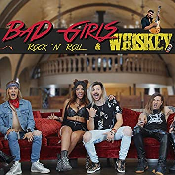 Bad Girls, Rock 'N' Roll and Whiskey