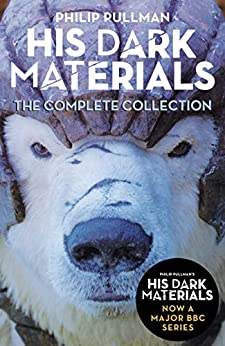 His Dark Materials: The Complete Collection: now a major BBC TV series by [Philip Pullman]