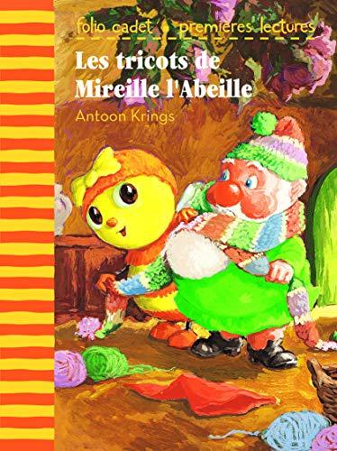 Les tricots de Mireille l'Abeille - FOLIO CADET PREMIERES LECTURES - de 6 à 8 ans