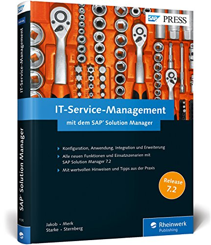 IT-Service-Management mit dem SAP Solution Manager: Fehler in SAP-Systemen mit ITSM beheben. Aktuell zu SolMan 7.2. Problem-Management, ... Service-Request-Management (SAP PRESS)