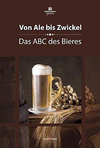 Von Ale bis Zwickel: Das ABC des Bieres