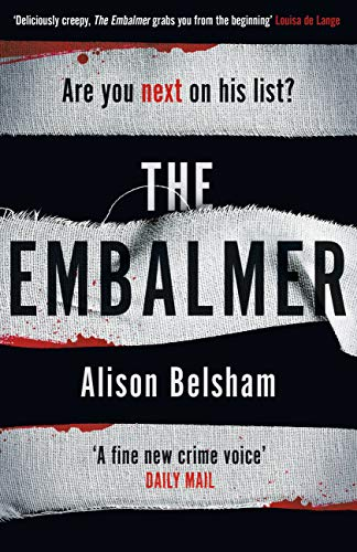 The Embalmer: A gripping new thriller from the international bestseller (Mullins & Sullivan 3) by [Alison Belsham]