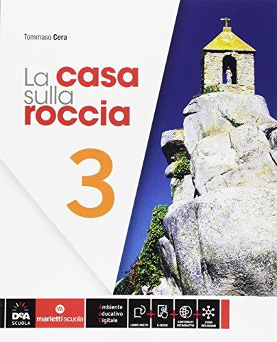 La casa sulla roccia. Per la Scuola media. Con e-book. Con espansione online (Vol. 3)