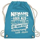 Shirtracer Handball - Niemand ist perfekt aber als Handballer ist man echt verdammt...