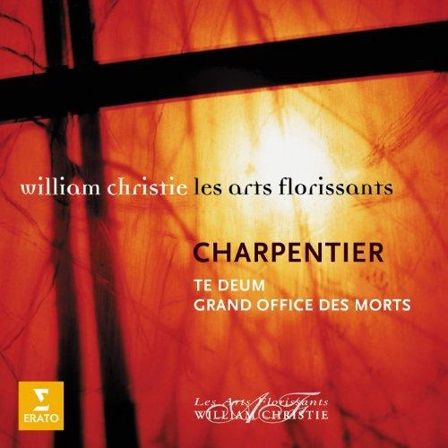 Charpentier: Te Deum - Grand Office des Morts by Les Arts Florissants (2006-08-02)