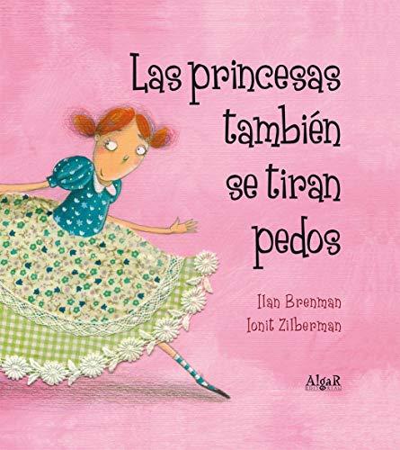 Las princesas también se tiran pedos: 5 (Álbumes ilustrados)