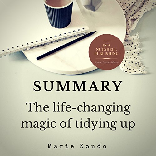 Summary: The Life-Changing Magic of Tidying Up by Marie Kondo cover art