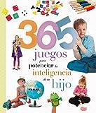 365 juegos para potenciar la inteligencia de tu hijo (Embarazo y primeros años)